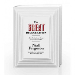 The Great Degeneration by Niall Ferguson Book-9781846147432