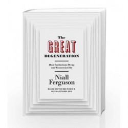 The Great Degeneration by Niall Ferguson Book-9781846147432