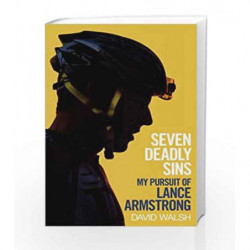 Seven Deadly Sins: My Pursuit of Lance Armstrong by David Walsh Book-9781471127540