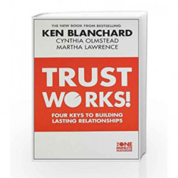 Trust Work: Four Keys to Building Lasting Relationships by BLANCHARD KEN Book-9780007529636