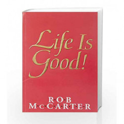 Life is Good by Rob McCarter Book-9788188452590