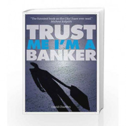 Trust Me, I'm a Banker by David Charters Book-9781904027751