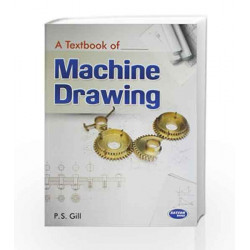 A Textbook of Machine Drawing by P.S. Gill Book-9789350144169