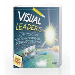 Visual Leaders: New Tools for Visioning, Management, & Organization Change by David Sibbet Book-9788126540815