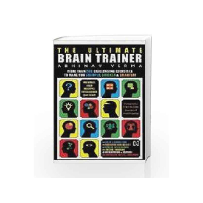 The Ultimate Brain Trainer by Verma Abhinav Book-9789350097564