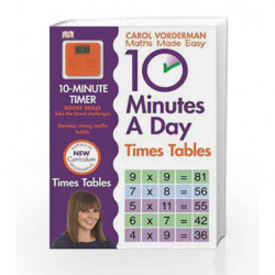 10 Minutes A Day Times Table (Carol Vorderman's Maths Made Easy) by Carol Vorderman Book-9781409341406