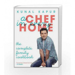 A Chef in Every Home: The Complete Family Cookbook by Kapur Kunal Book-9788184003529