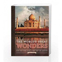 The World's Great Wonders: How They Were Made and Why They are Amazing (Lonely Planet) by Jheni Osman Book-9781743214305