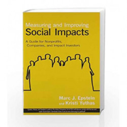 Measuring and Improving Social Impacts by Marc J. Epstein Book-9781626562745