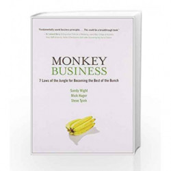Monkey Business: 7 Laws of the Jungle for Becoming the Best of the Bunch by Wight Sandy & Hager Mick Book-9781423604501