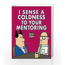 I Sense a Coldness to Your Mentoring: A Dilbert Book by Scott Adams Book-9781449429386