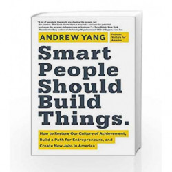 Smart People Should Build Things by Andrew Yang Book-9780062292049