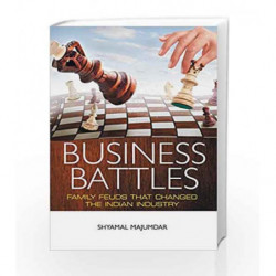Business Battles: Family Feuds That Changed the Indian Industry by Majumdar, Shyamal Book-9789380740164