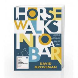 A Horse Walks into a Bar (Winner of the International Man Booker Prize 2017) by David Grossman Book-9781784704223