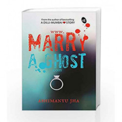 www.Marry A Ghost.com by Abhimanyu Jha Book-9789382665199
