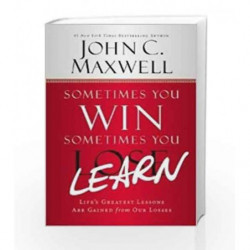 Sometimes You Win Sometimes You Learn by MAXWELL JOHN C. Book-9789350098820
