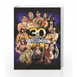 30 Years of WrestleMania (Wwe) by Brian Shields Book-9781465425089