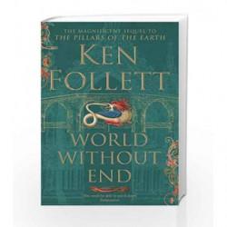 World Without End (The Kingsbridge Novels) by Ken Follett Book-9781447265467