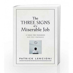 The Three Signs of A Miserable Job: A Fable for Managers and their Employees by LENCIONI PATRICK Book-9788126552696