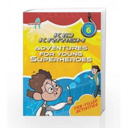 Kid Krrish Book 6: Fun-Filled Activities by Harper, Colin Book-9789351369615