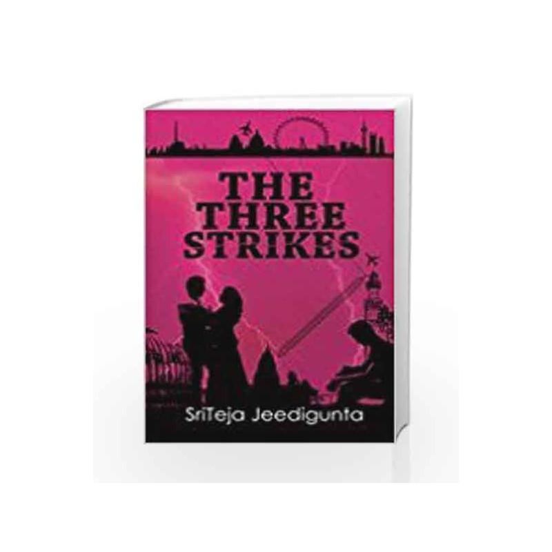 The Three Strikes - Sriteja Jeedigunta by SRITEJA JEEDIGUNTA Book-9789384038342