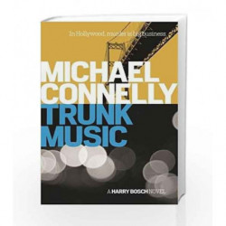 Trunk Music (Harry Bosch Series) by Michael Connelly Book-9781409156949