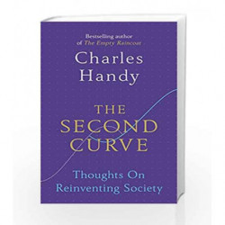 The Second Curve: Thoughts on Reinventing Society by Handy, Charles Book-9781847941336