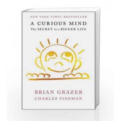 A Curious Mind: The Secret to a Bigger Life by Brian Grazer Book-9781476730752