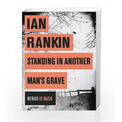 Standing in Another Man's Grave (A Rebus Novel) by Ian Rankin Book-9781409109402