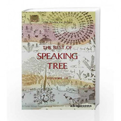 The Best Of Speaking Tree Vol 10 -Rs 250 by NA Book-9789384038434