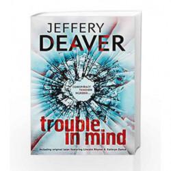Trouble in Mind: 0 by DEAVER JEFFERY Book-9781444704556