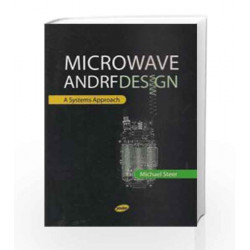 MICROWAVE AND RF DESIGN: A SYSTEMS APPROACH by STEER Book-9789380381305