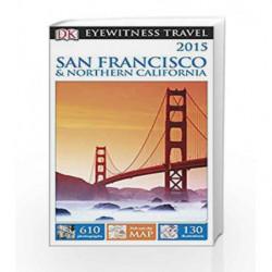 DK Eyewitness Travel Guide: San Francisco & Northern California by NA Book-9781409326915
