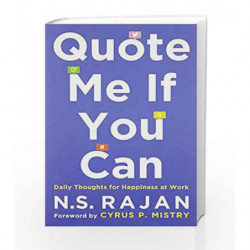Quote Me if You Can: Daily Thoughts for Happiness at Work by N.S. Rajan Book-9780143424413