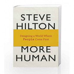 More Human: Designing a World Where People Come First by hilton steve bade jason Book-9780753557112