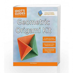 Idiot's Guides: Geometric Origami Kit by Nick Robinson Book-9781615648269