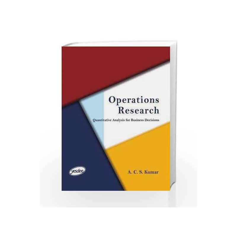 Operations Research  Quantitative Analysis For Business Decisions