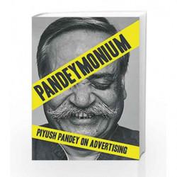 Pandeymonium: Piyush Pandey On Advertising by Pandey Piyush Book-9780670088591