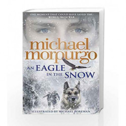 An Eagle in the Snow by MICHAEL MORPURGO Book-9780008161125