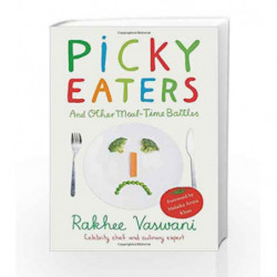 Picky Eaters: and Other Meal-Time Battles by Rakhee Vaswani Book-9788184006032