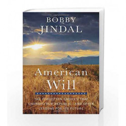 American Will: The Forgotten Choices That Changed Our Republic by Bobby Jindal Book-9781501117077