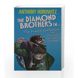 The Diamond Brothers in... The French Confection & the Greek Who Stole Christmas by ANTHONY HOROWITZ Book-9781406364774