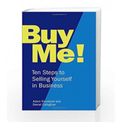Buy Me!: 10 Steps to Selling Yourself in Business by Adam Riccoboni Book-9781843176541