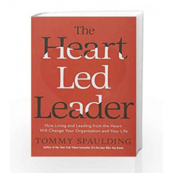 The Heart-Led Leader by Tommy Spaulding Book-9780804189378
