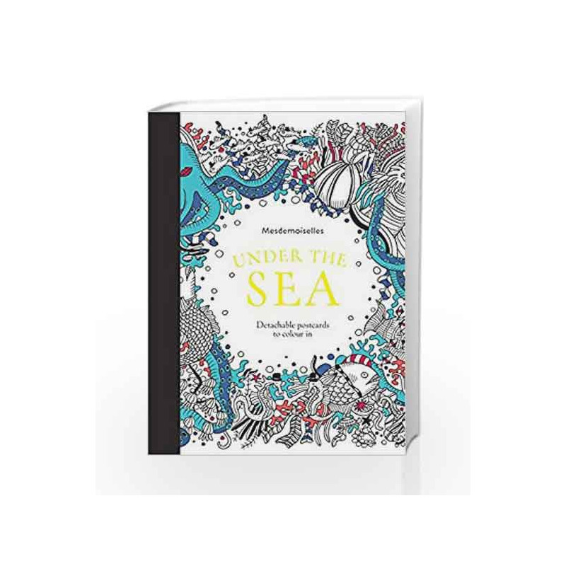 Under the Sea Postcards (Colouring for Mindfulness) by Mesdemoiselles-Buy  Online Under the Sea Postcards (Colouring for Mindfulness) Book at Best