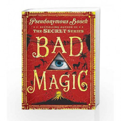 Bad Magic (Bad Books 1) by Pseudonymous Bosch Book-9781409587682