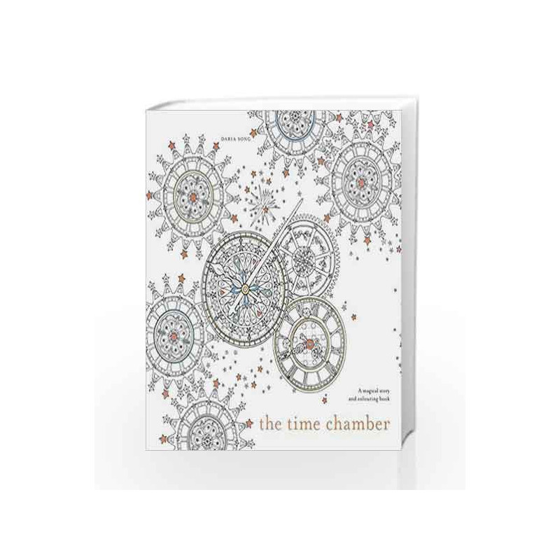 The Time Chamber A Magical Story And Colouring Book By Daria Song 9781785032103