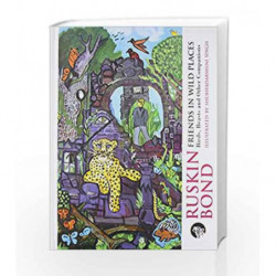 Friends in Wild Places: Birds, Beasts and Other Companions by Ruskin Bond Book-9789385755002