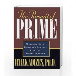 The Pursuit of Prime: Maximize Your Company's Success by Ichak Adizes Book-9789385492396