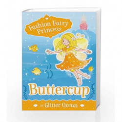 Fashion Fairy Princess: Buttercup by Poppy Collins Book-9789351036562